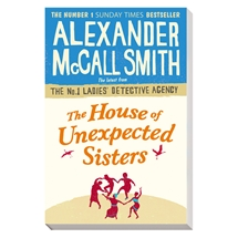 Alexander McCall Smith - The House of Unexpected Sisters
