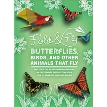 Fold and Fly - Butterflies, Birds and Other Animals of Flight